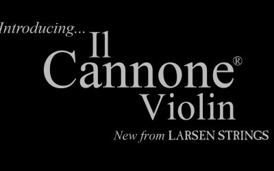 Larsen Strings Launch Il Cannone® for Violin
