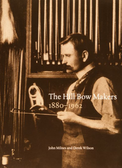 The Hill Bow Makers 1880-1962